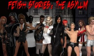 Fetish Stories: The Asylum - Final 18+ Adult game cover