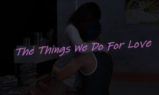 The Things We Do For Love - Episode 2 Patron Edition 18+ Adult game cover