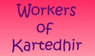 Workers of Kartedhir - R40, R39, R38, R37, R36, R35, R34, R33, R32, R31, R30, R29, R28, R27, R26, R25, R24, R23, R22, R21, R20 18+ Adult game cover