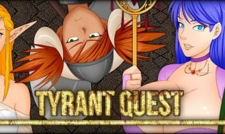 Tyrant Quest - Ch. 1-9 Part1-v2, Ch. 1-8 Final-v2, Ch. 1-8 Final-v1, Ch. 1-8 Part1-v1, Ch. 1-7 Final, Ch. 1-7 Part1, Ch. 1-6 Final, Ch.1-5 Part1, Ch.1-4 Final, Ch. 4 Part 1, Ch. 3 Final, Ch. 3 Part 1, Ch. 2 Final, 0.8, Ch. 2 Part 1 18+ Adult game cover
