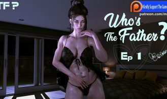 Who's The Father? - Ep. 02 v2.3, Ep. 02 v2.2, Ep. 02 v2.1, Ep. 02 v2.0, Ep. 01 Font Fix 18+ Adult game cover