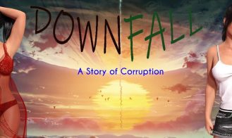Downfall: A Story Of Corruption - 0.06 18+ Adult game cover