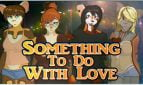 Something To Do With Love - 63 18+ Adult game cover
