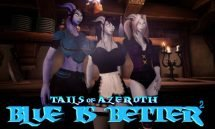 Blue Is Better 2 Tails of Azeroth Series - 0.6b 18+ Adult game cover